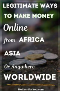 Legitimate ways to make money from Africa, Asia and worldwide